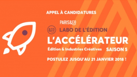 appel à candidatures accélérateur start-up édition industries créatives